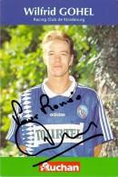 FOOT Football Wilfrid GOHEL (2) Racing Club De STRASBOURG Saison 1994/95 Avec Autographe (Adidas Tourtel Auchan)PRIX FIX - Soccer