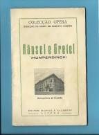 HÄNSEL E GRETEL ( HUMPERDINCK ) - Metropolitano De Filadélfia - 1955 - Colecção ÓPERA N.º 72 - See Scans - Theatre