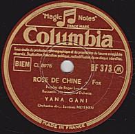 78 Trs - Columbia BF 373 - état EX - YANA GANI - ROSE DE CHINE - NUITS DE SINGAPOUR - 78 Rpm - Gramophone Records