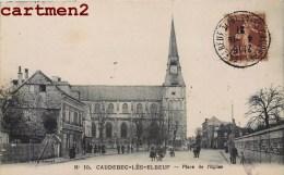 CAUDEBEC-LES-ELBEUF PLACE DE L'EGLISE 76 - Caudebec-lès-Elbeuf