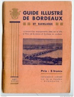 Guide Illustré De Bordeaux Et Banlieue (1940) 56e édition-imprimerie Clèdes - Livres, BD, Revues