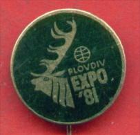 F1335 / PLOVDIV - EXPO 1981 World Fair, World Exposition Or Universal Exposition  DEER - Bulgaria Bulgarie - Badge Pin - Marche