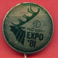 F1339 / PLOVDIV - EXPO 1981 World Fair, World Exposition Or Universal Exposition  DEER - Bulgaria Bulgarie - Badge Pin - Marche