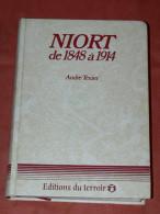 NIORT DE 1848 A 1914  HISTOIRE MUNICIPALE PAR ANDRE TEXIER EDITIONS DU TERROIR - Poitou-Charentes