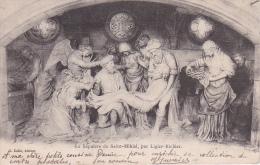 CPA Saint-Mihiel - Le Sépulcre De Saint-Mihiel, Par Ligier-Richier - 1902 (1665) - Saint Mihiel
