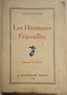 MILITARIA - Jean Renaud - Les Héroïques Fripouilles - 1930 - Dédicace à Jean Camp. - Gesigneerde Boeken