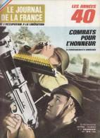 Le Journal De La France Les Années 40 N° 105  Combats Pour L'Honneur - French