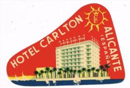 7463. Etiqueta Hotel  Carlton De ALICANTE, Publicidad. - Advertising
