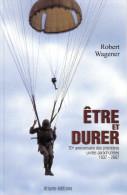 ETRE ET DURER 70e ANNIVERSAIRE UNITE PARACHUTISTE TAP BERET ROUGE AEROPORTE GIA SAS RCP 1937 2007 - Livres