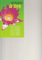 HISTOIRES A LIRE - 291 Pages De Divers Auteurs - 2000 - Couverture Rigide - D18 - Livres, BD, Revues