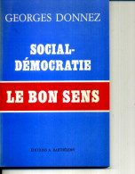 GEORGES DONNEZ SOCIAL DEMOCRETIE LE BON SENS - Livres Dédicacés