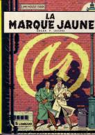 Editions Du Lombard - La Marque Jaune - 1982 Par Edgar P. Jacobs - D1 - Non Classés