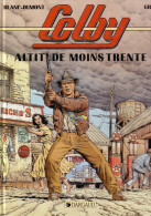 Colby - Altitude Moins Trente - N° 1 - EO 1991 - Blanc-Dumont - Dargaud éditeur - D1 - Non Classés