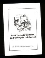 Josep Calzada I Oliveras: Sant Iscle De Colltort. La Parròquia I El Castell. (història Local) - Libros, Revistas, Cómics