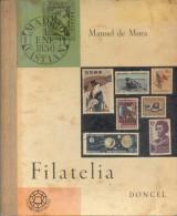 FILATELIA LIBRO DE MANUEL DE MORA TAPA DURA PRIMERA EDICION EDITORIAL DONCEL MADRID ESPAÑA RARE - Filatelia E Historia De Correos