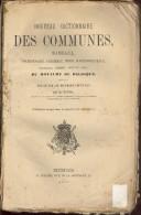 Nouveau Dictionaire DES COMMUNES,hameaux,charbonnages,mines, Chateaux, Fermes, Moulins, ... Du ROYAUME DE BELGIQUE 1877 - Histoire