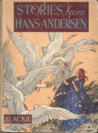 STORIES FROM HANS ANDERSEN  TEXT VERSION BY W. K. HOLMES ILLUSTRATIOS BY BARBARA FREEMAN BLACKIE AND SON LIMITED - 1900-1949