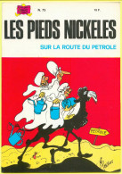 No PAYPAL !! : René PELLOS Les PIEDS NICKELÉS 73 PN Sur La Route Du Pétrole ,RÉEDITION S.p.e ©.1984 TTBE/NEUF - Pieds Nickelés, Les
