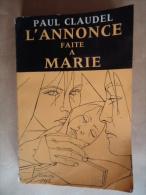 PAUL CLAUDEL L'ANNONCE FAITE A MARIE EDITIONS GALLIMARD 1964 - Théâtre