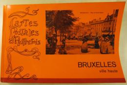 16321 TX Cartes Postales D´Autrefois - Bruxelles Ville Haute -  Etat Quasi Neuf - Livres