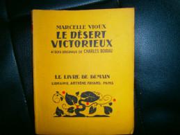 LE LIVRE DE DEMAIN   LE DESERT VICTORIEUX PAR MARCELLE VIOUX - Auteurs Classiques