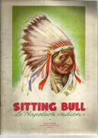 SITTING BULL  Le NAPOLEON INDIEN  Album édité Par Le Chocolat Martougin ANVERS  120 Images ( Manque 18 Images) - Non Classés