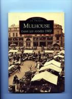 MÉMOIRE EN IMAGES EDITIONS ALAN SUTTON MULHOUSE - Alsace