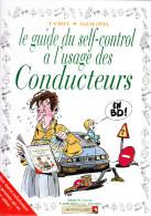D23 - BD - LE GUIDE DU SELF CONTROL A L USAGE DES CONDUCTEURS - 2004 - Vents D´ouest - Livres, BD, Revues
