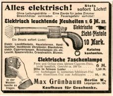 Original-Werbung/Inserat/ Anzeige 1902 - ELEKTRISCHE LICHTPISTOLE / TASCHENLAMPE / MAX GRÜNBAUM BERLIN  -ca. 75 X 90 Mm - Publicités