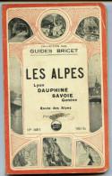 LES ALPES - DAUPHINE - SAVOIE -  GUIDE BRICET  1924 - 1925 -  Route Des Alpes  - LYON   GENEVE - Alpes - Pays-de-Savoie