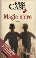 Magie Noire De John Case. Editions Presse De La Cité, 2006. Tirage Réservé à La Presse Et Aux Libraires. - Polars