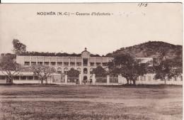 NOUVELLE CALEDONIE  **Caserne D'infanterie** - Nouvelle-Calédonie