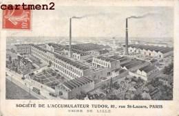 PARIS SOCIETE DE L'ACCUMULATEUR TUDOR 81 RUE SAINT-LAZARE USINE DE LILLE INDUSTRIE 59 NORD - Lille