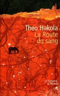 La Route Du Sang Par Theo Hakola (ISBN 2842612736) Dédicacé - Livres, BD, Revues