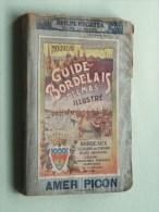 Guide BORDELAIS Delmas Illustré 71e Année 1856-1927 106e Edition ( Oudere 2de Hands Kaart / Los En Hersteld ) ! - Europe
