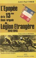 HISTORIQUE EPOPEE 13 DBLE LEGION ETRANGERE GUERRE 1940 1945 FFL CAMPAGNE FRANCE LIBRE