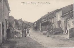 HAUTE MARNE -  VILLIERS Sur MARNE - Une Rue Du Village ( - Belle Animation - N´a Pas Circulé ) - Other Municipalities