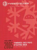 CATALOGUE Y Et T  PAYS D´OUTREMER  De  ABOU DHABI à BURUNDI  (volume 1) - Catalogues De Cotation