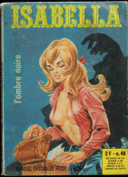 ISABELLA N° 48  Mai 1973 :  L'Ombre Noire  Edition Elvifrance Bandes Dessinées Pour Adultes  Verso Thrilling - Erotique (Adultes)