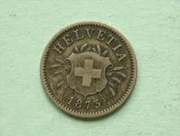 1873 B - 5 RAPPEN / KM 5 ( Uncleaned - For Grade, Please See Photo ) ! - Suisse