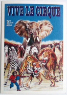 CPA NON ECRITE VIVE LE CIRQUE LES CIRQUES DE FRANCE ELEPHANT ZEBRE TIGRE LION DROMADAIRE SINGE CHIMPANZE CHEVAL - Circus