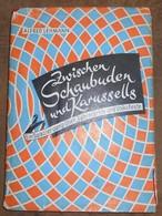 Zwischen Schaubuden Und Karussells – Ein Spaziergang über Jahrmärkte Und Volksfeste (entre Baraques Foraines Et Manèges, - Bücher, Zeitschriften, Comics