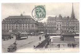 CPA Rouen Seine Maritime 76 La Rue Du Grand Pont, Belle Animation Et Tramway, LL N° 326, Tbe, écrite Et Timbrée 1907 - Rouen