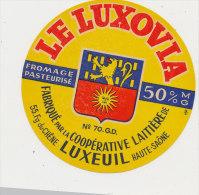 JM 352 / ETIQUETTE DE FROMAGE-   LE LUXOVIA      LUXEUIL   FAB. EN HTE SAONE    70 G D - Formaggio