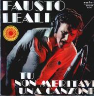 FAUSTO LEALI = TU NON MERITAVI UNA CANZONE - SONO UN UOMO CHE NON SA - Disco, Pop
