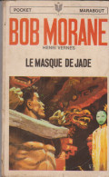 Henri Vernes Bob Morane Le Masque De Jade N° 1063 - Marabout Junior