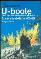 No PAYPAL !! : Wolfgang  U-boote 2 Marines Alliées La Défaite 42-45 ,J´AI LU BLEU Leur Aventure A 94/95 Guerre TTBE 1965 - Geschichte