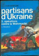 No PAYPAL !! Fédorov Partisans D´Ukraine 2 Opération Wehrmacht ,J´AI LU BLEU Leur Aventure 126/127 Guerre TTBE/NEUF 1966 - Geschichte