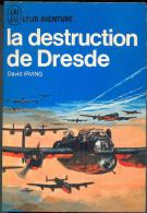 David Irving : La Destruction De Dresde...Février 1945, J´AI LU BLEU Guerre Leur Aventure A 146/147,Livre 1966 TTBE/NEUF - Geschichte