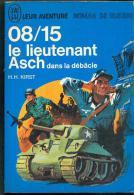 Kirst  : 08/15 Le Lieutenant Asch Dans La Débacle !!, Edition J´AI LU BLEU Leur Aventure A 152/153 Guerre TTBE++ 1966 - Geschichte